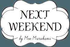 NEXT WEEKEND by Moe Murakami